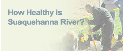 How Healthy is Susquehanna River?